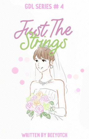 Just The Strings (COMPLETED) by beeyotch