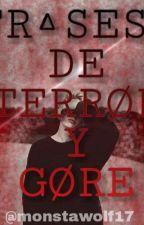 75 Frases De Terror Y Gore by spyro_07