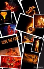 Give me fire by aaribo02