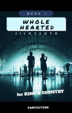 Whole Hearted • fK&C • book 1 by jilnysoto