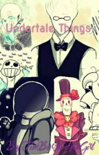 /\Undertale Things/\ by TimBurtonFanGirl