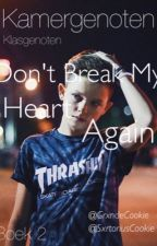 kamergenoten | Don't break my heart again | Boek 2 by BlessedUpJacob