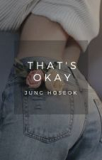 •That's Okay• Jung Hoseok by bigshitofficial