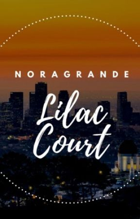 Lilac Court [ ON HOLD ] by NoraGrande