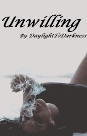 Unwilling Zayn Malik fanfic (In Editing) by DaylightToDarkness