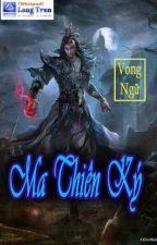 Ma Thiên Ký FULL + Tiền truyện by 00oxo00