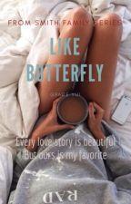 Like Butterfly by Grace_yui