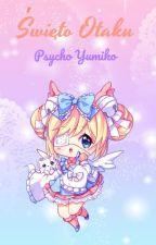 *Święto otaku* by Psycho_Yumiko