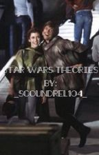 Star Wars Theories by _Scoundrel104_