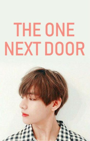 The One Next Door (BTS Taehyung fanfiction)
