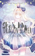 »She's My Dragon Slayer« by I_Love_Fairy_Tail_