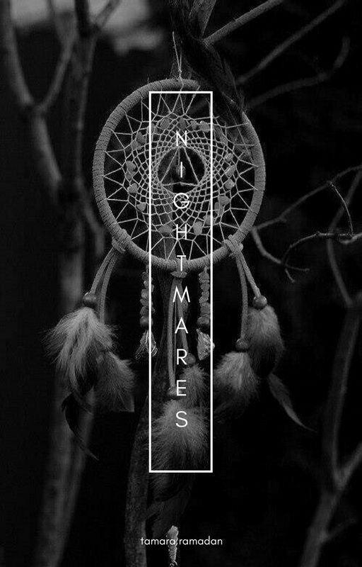 Nightmares [#wattys2016] by fullofgalaxies