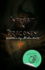 Rod Dračích majstrov: Intrabit in draconem by Matuska99