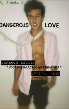 Dangerous Love [ Cameron Dallas ] by Sartorius_A