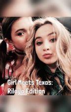 Girl Meets Texas: Rilaya Edition by ukulelesandsnapbacks
