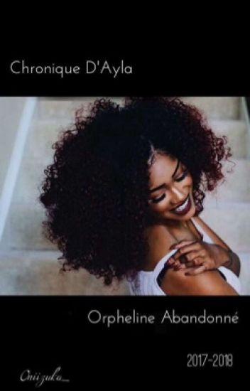 Chronique D'Ayla : Orpheline Abandonné