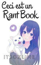 Ceci est un Rant Book by ItsCxline
