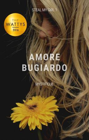 Steal My Girl 1: Amore Bugiardo [CARTACEO] by mystifique