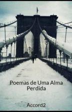 Poemas de Uma Alma Perdida by Accord2