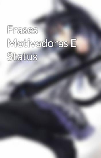 Frases Motivadoras E Status Menina Lok4 Wattpad