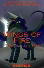 The Darkest Days [A Wings Of Fire Fanfiction] by redstorm3759