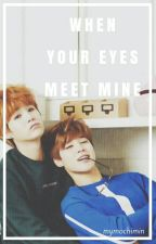 When your eyes meet mine. (Yoonmin) by mymochimin