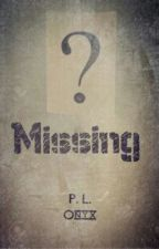 Missing [On Hold] by Onyx_0216