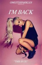 Im Back (#Wattys2016) by OmgItsSparkles