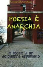 Poesia È Anarchia by RichardKropotkin