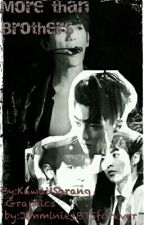 More than brothers ( Exo boyxboy kaisoo chanbaek xiuchen taoris hunhan sulay) by KawaiiSarang