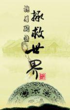 Phỏng đoán kịch tình cứu vớt thế giới - Bách Sấu Lưu Ương by xavien2014