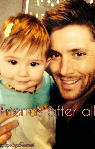 Friends after all - Dean Winchester x Reader