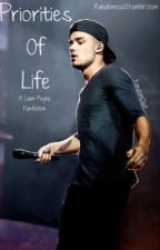 Priorities of Life - A Liam Payne Fanfiction by RandomCuz1