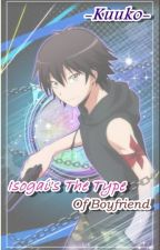 Isogai's The Type Of BoyFriend ‖Book ➀‖ by minhotaku--