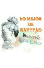 LO MEJOR DE WATTPAD by eslendy50sm