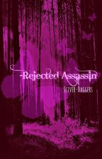REJECTED ASSASSIN by Silver-Daggers