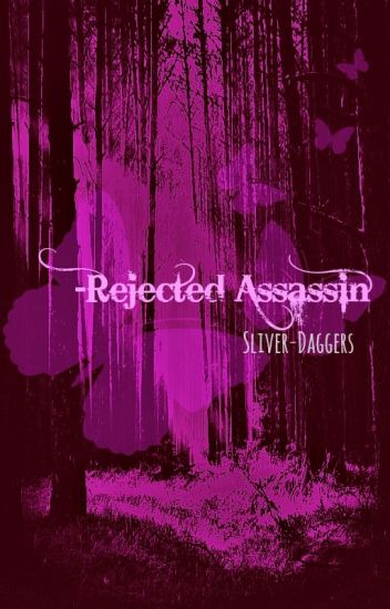 REJECTED ASSASSIN
