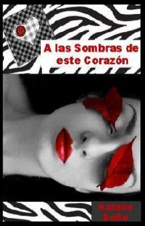 A las sombras de Este Corazon by QueenEN