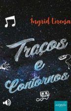Traços e Contornos (Em Revisão) by IngridLorena5