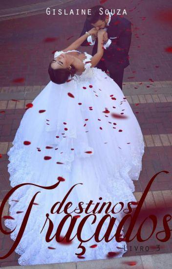 Destinos Traçados | Trilogia Destinos