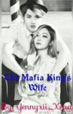 The Mafia King's Wife by YennyxiiXena