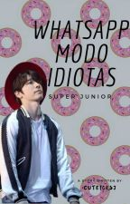 ❀⎟whatsapp modo Idiotas. ⎟❀ ❝Super Junior❞ by cuteforsj