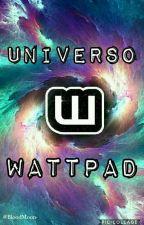 Universo Wattpad by BloodMoon-