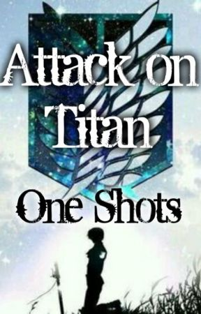 Attack on Titan One-Shots by Unlucky_Charm
