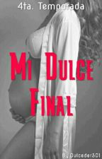 •Mi Dulce Final• by maia1323