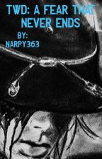 The Walking Dead: A Fear That Never Ends [A Carnid story] by narpy363