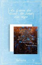 La Guerre des Clans ~ Le début d'un règne  by Nuage_des_Melodies