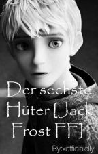 Der sechste Hüter [Jack Frost FF]  by xofficialelly