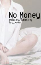 No Money by lay_xoxo