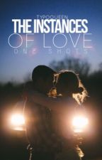 The Instances of Love by typoqueen